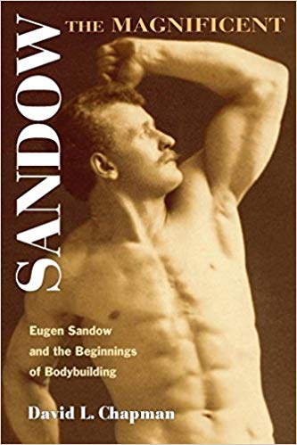 Barbells & Bios: David Chapman, Sandow the Magnificent (Original Manuscript)