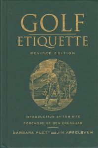 Cover of the book Golf Etiquette Revised Edition, with an engraving of a golfer about to swing, by Barbara Puett and golf writer and historian Jim Apfelbaum, with an introduction by former University of Texas golfer Tom Kite and a foreword by former University of Texas golfer Ben Crenshaw, from the Jim Apfelbaum Collection.