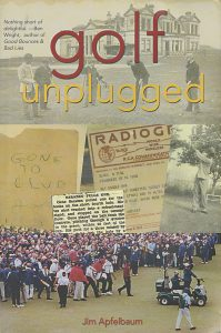 Cover of the Book Golf Unplugged, including a photograph of golfer Tiger Woods, by golf writer and historian Jim Apfelbaum, from the Jim Apfelbaum Collection.