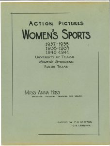 Cover of the book Action Pictures: Women's Sports: 1937-1938; 1938-1939; 1940-1941, by Miss Anna Hiss, Director Physical Training for Women (at the University of Texas), from the Anna Hiss Collection.